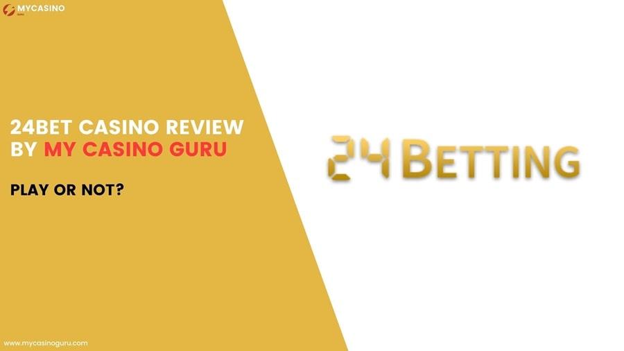 24bet Casino Review by My Casino Guru – Play or Not?
