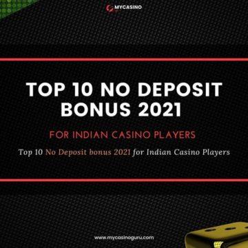 Top 10 No Deposit Bonus 2021 - Indian Casino Players