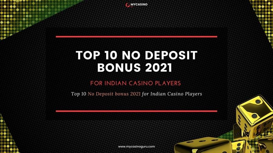 Top 10 No Deposit Bonus 2021 – Indian Casino Players