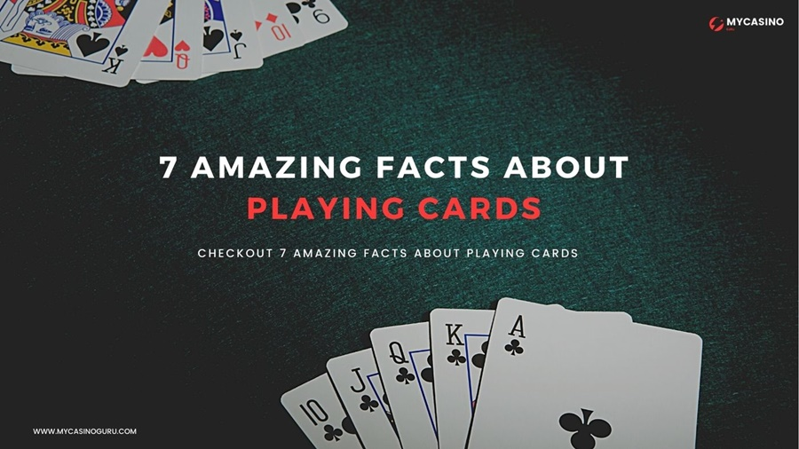 7 Amazing Facts about Playing Cards by My Casino Guru