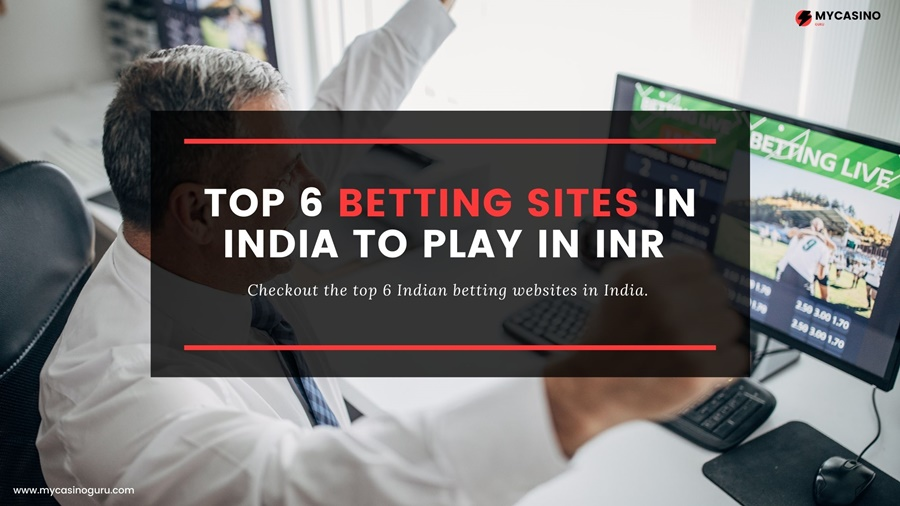 Top 6 Betting sites in India to play in Indian Rupees