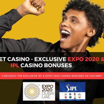 Cricsbet Casino - Exclusive EXPO 2020 & IPL Casino Bonuses