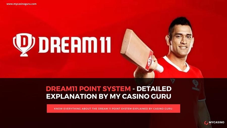 Dream 11 Point System Explained by My Casino Guru