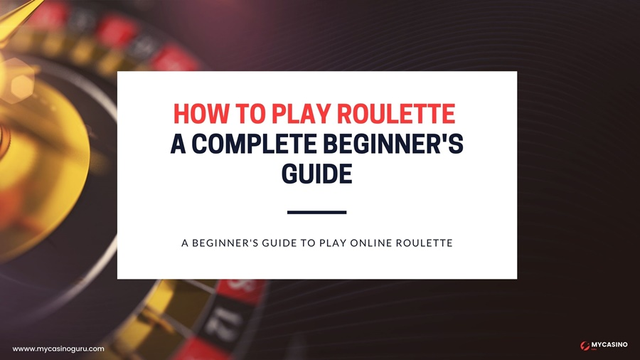 How to Play Roulette Online - A Complete Guide