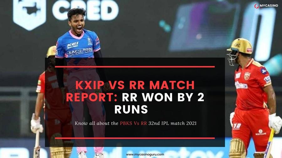 KIXP VS RR Match Report IPL 2021 – RR Won by 2 Runs