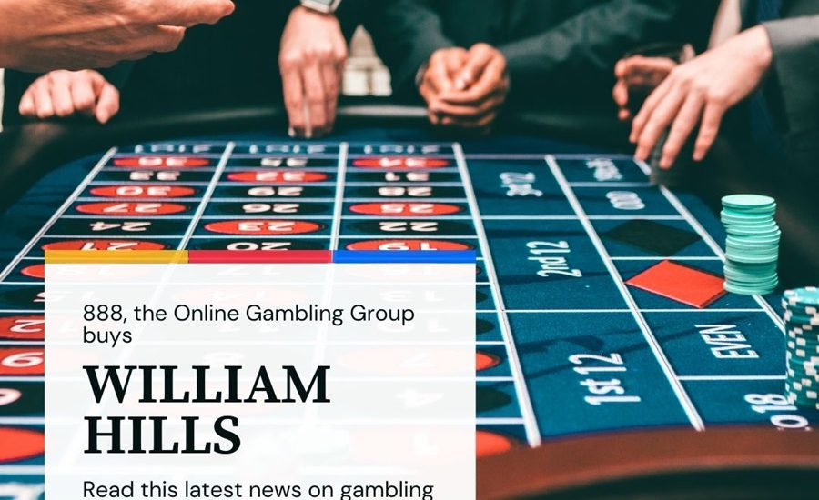 888, the Online Gambling Group buys William Hills.