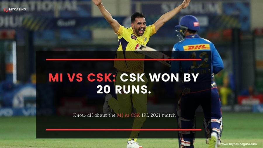 CSK vs MI IPL 2021 Update – CSK won by 20 runs.