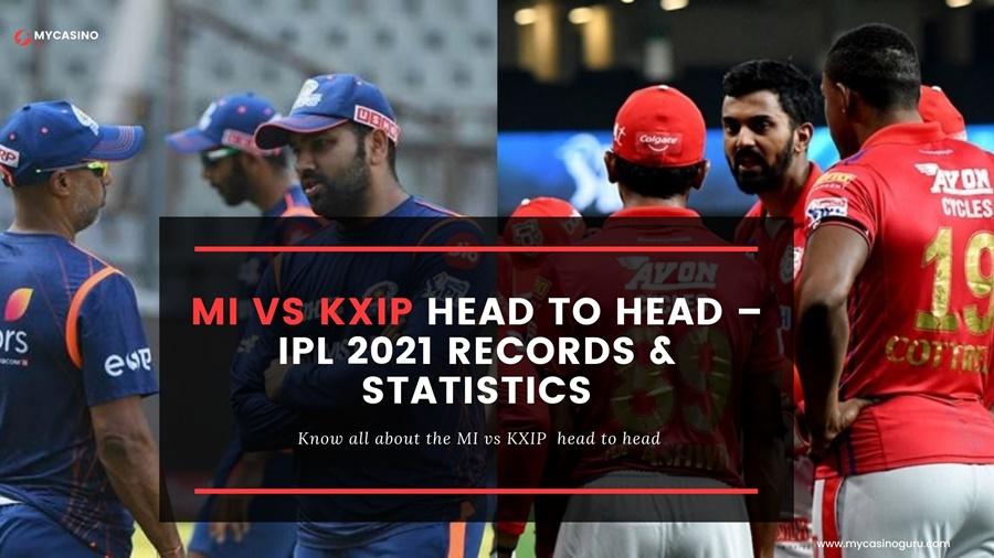 MI vs KXIP Head to Head IPL 2021 REPORTS & STATISTICS