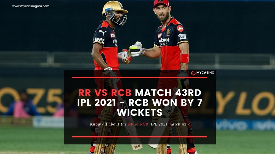 RR vs RCB 43rd Match Report IPL 2021 – RCB Won By 7 wickets