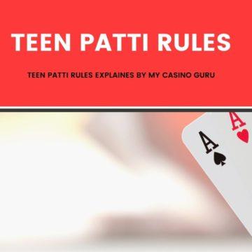 Teen Patti Rules Explained by My Casino Guru