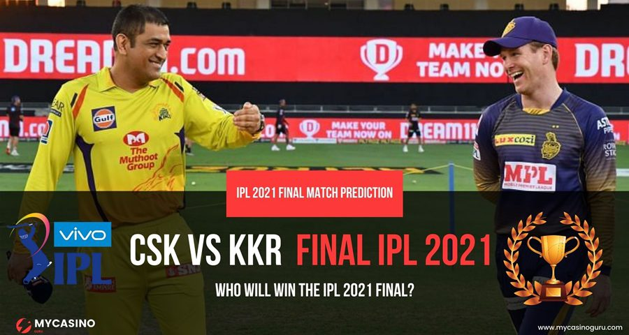 CSK vs KKR IPL 2021  FINAL - Who Will Win Match Prediction?