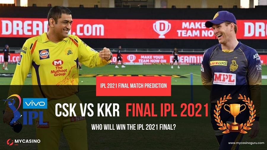 CSK vs KKR IPL 2021  FINAL – Who Will Win Match Prediction?