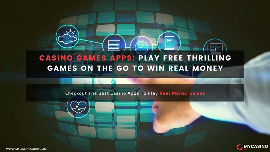 Casino Games Apps – Play Free Thrilling games on the go to win real money