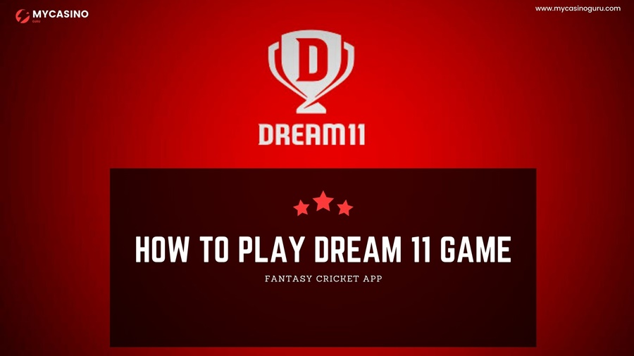 How to Play Dream 11 game? A Complete Guide by My Casino Guru