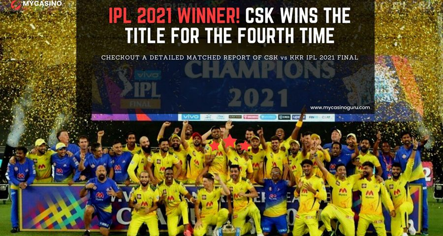 IPL Final Match Report CSK vs KKR - CSK Wins the Title for the Fourth Time.