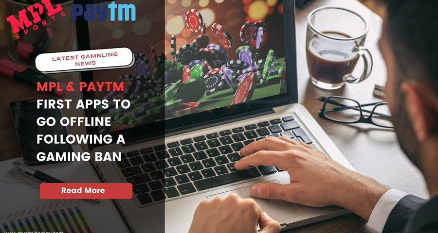 MPL, Paytm first apps to go offline following a gaming ban