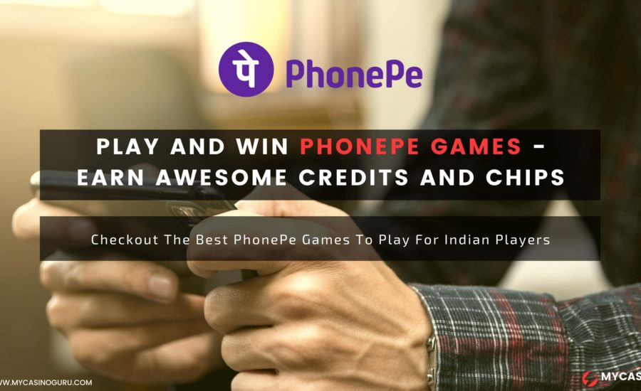 Play and Win PhonePe Games – Earn awesome credits and chips