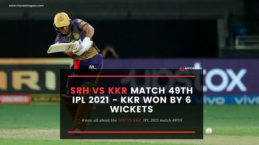 KKR vs SRH Match Report Match 49th Report – KKR beats SRH by 6 Wickets.